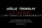 """VIDEO : Conférence – """"Le Géant : art et communauté""""  de Joëlle Tremblay"""