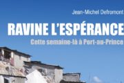 « Ravine l'espérance, cette semaine là à Port-au-Prince »