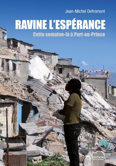 Ravine l'espérance, cette semaine là à Port-au-Prince ...